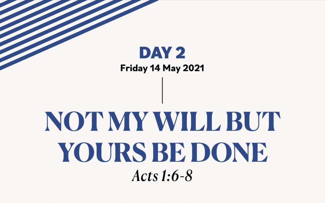 DAY 2 – 14 May