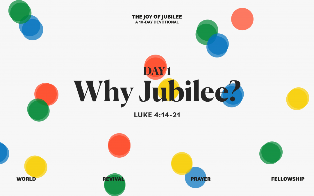 DAY 1 – WHY JUBILEE?
