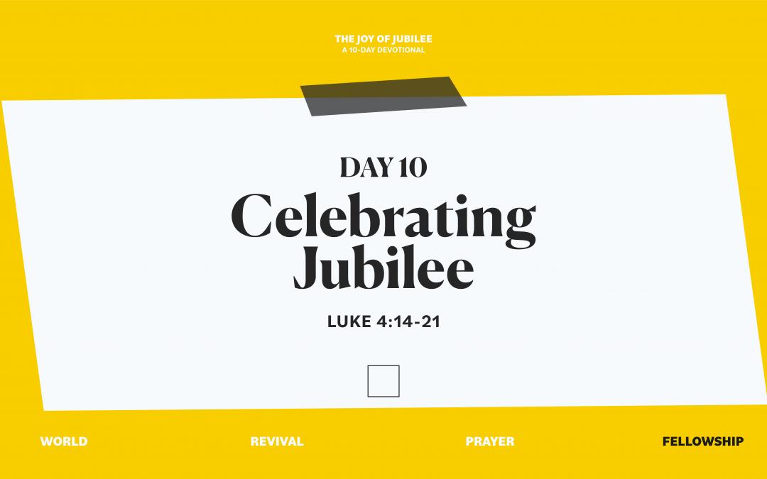 DAY 10 – CELEBRATING JUBILEE