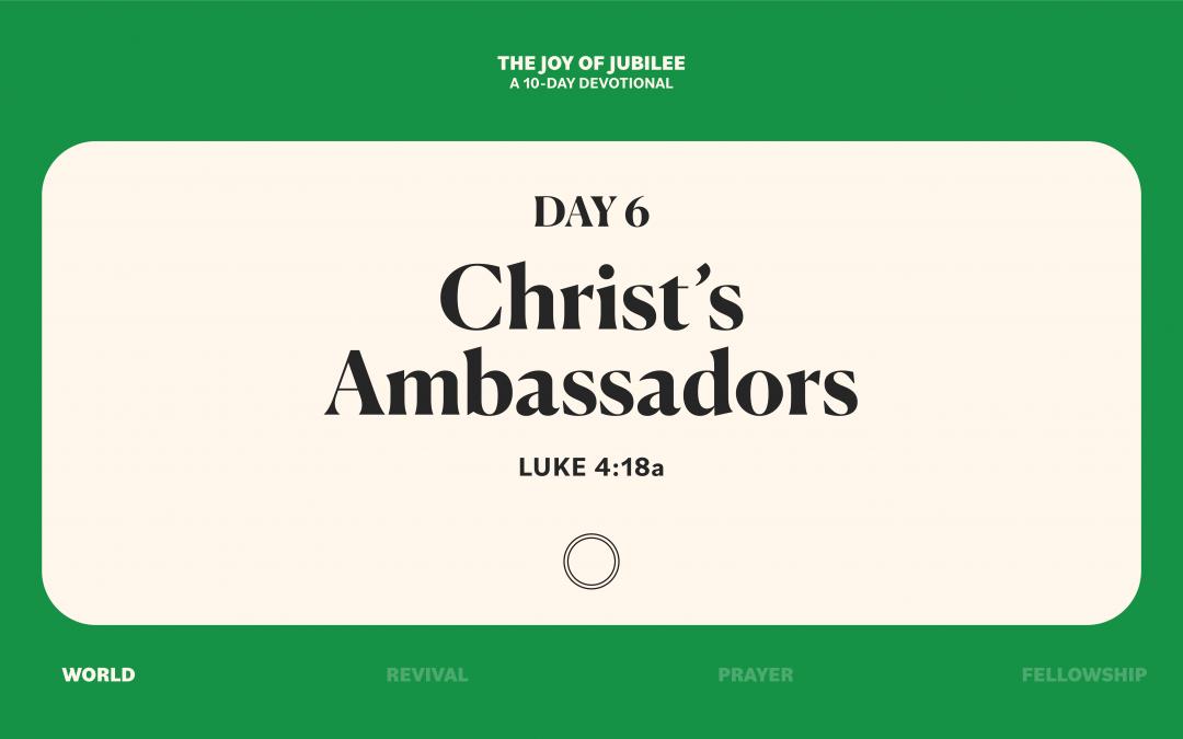DAY 6 – CHRIST'S AMBASSADORS