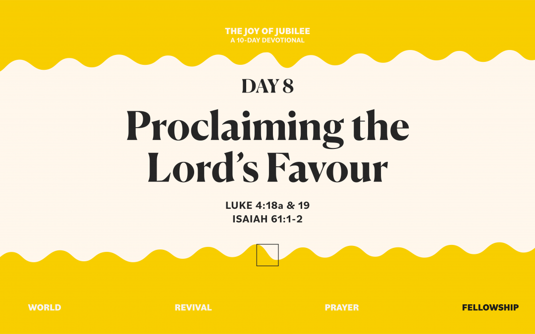 DAY 8 – PROCLAIMING THE LORD'S FAVOUR