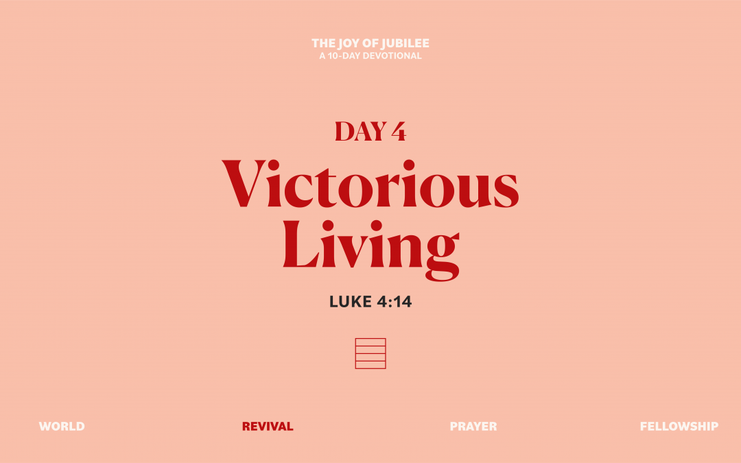DAY 4 – VICTORIOUS LIVING